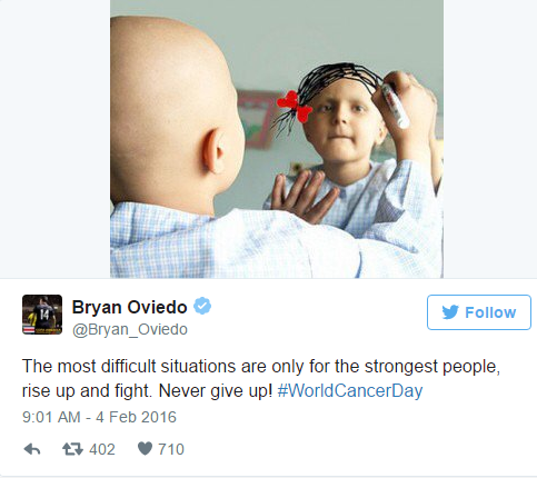 "Screenshot of Twitter post by @Bryan_Oviedo: ""The most difficult situations are only for the strongest people, rise up and fight. Never give up! #WorldCancerDay"" 2/04/2016"